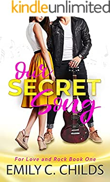 Our Secret Song: A sweet brother's best friend, rockstar romance (For Love and Rock Book 1)