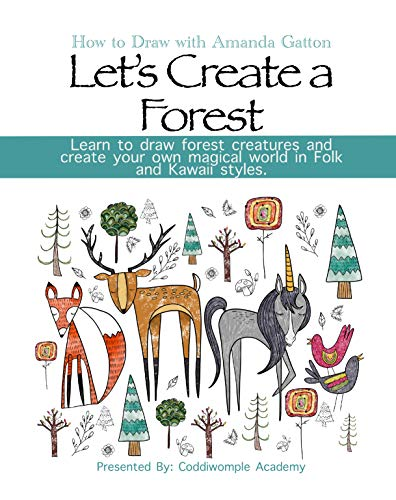 Let's Create a Forest in Two Styles, Folk and Kawaii: How to Draw with Amanda Gatton (Let's Create: How to Draw with Amanda Gatton) (English Edition)