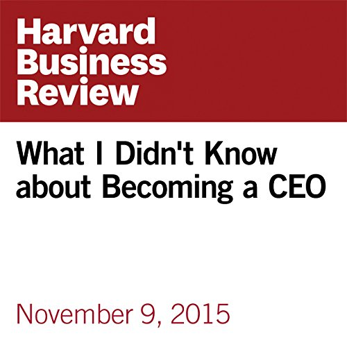 What I Didn't Know about Becoming a CEO copertina