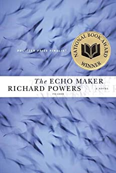 The Echo Maker: A Novel by [Richard Powers]