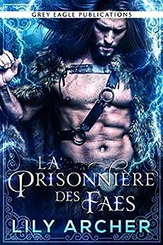 La Prisonnière des Faes par [Lily Archer, Anne-Lise Pellat]
