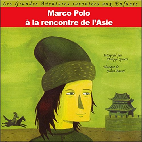 Marco Polo - A la rencontre de l'Asie audiobook cover art