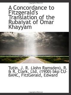 A Concordance to Fitzgerald's Translation of the Rubaiyat of Omar Khayyam