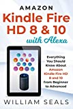 Amazon Kindle Fire HD 8 & 10 With Alexa: Everything You Should Know From Beginner To Advanced