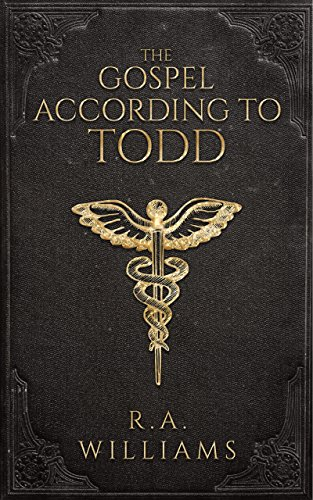 Book: The Gospel According to Todd by R.A. Williams