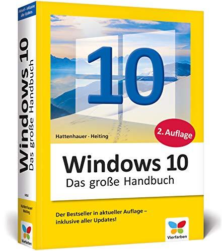 Windows 10: Das große Handbuch. Das Standardwerk für die Praxis. Aktuell inkl. April 2018 Update.