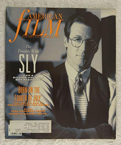 Sylvester Stallone - The Trouble with Sly: Can a Billion Dollars buy Respect? - American Film Magazine - January 1990 - Born on the Fourth of July article