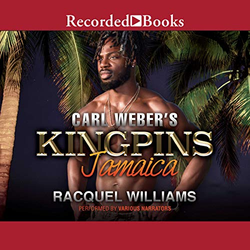 Carl Weber's Kingpins     Jamaica              By:                                                                                                                                 Racquel Williams                               Narrated by:                                                                                                                                 B. Lipton Bennett,                                                                                        Kentra Lynn,                                                                                        Ebony Mendez                      Length: 7 hrs and 17 mins     30 ratings     Overall 4.1