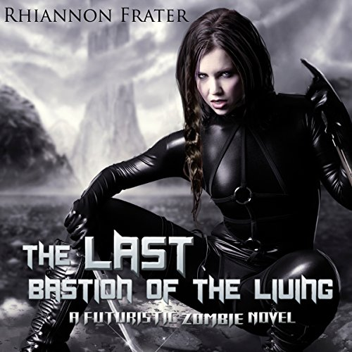 The Last Bastion of the Living audiobook cover art