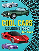 Cool Cars Coloring Book for Boys: Amazing Car Coloring Book / Classic Cars, Luxury Cars, Muscle Cars, Cool Sport Cars / Relaxation Coloring Book for Kids / A Collection of 50+ Illustrations