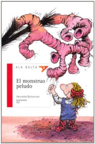 El monstruo peludo / The hairy monster (Ala Delta: Serie Roja) (Spanish Edition) by Henriette Bichonnier(2009-09-01)