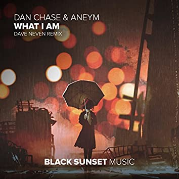 What I Am (Dave Neven Remix)