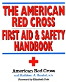 The American Red Cross First Aid and Safety Handbook...