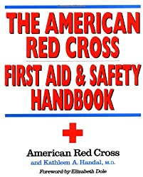 Image: The American Red Cross First Aid and Safety Handbook | Paperback: 384 pages | by American Red Cross (Author), Kathleen A. Handal (Author). Publisher: Little, Brown, and Company; 1 edition (May 27, 1992)