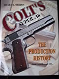 Colt's Super .38: The Production History from 1929 to 1971