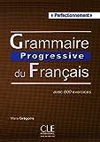 Grammaire Progressive du Français - Avec 600 exercices (perfectionnement) de Grégoire. Maïa (2012) Broché