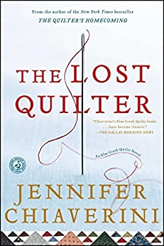 The Lost Quilter: An Elm Creek Quilts Novel (The Elm Creek Quilts Book 14) by [Jennifer Chiaverini]