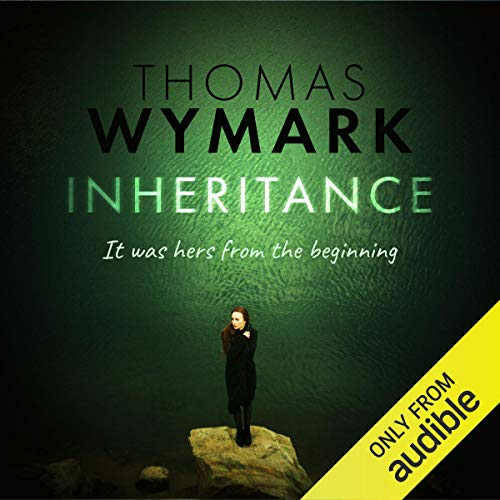 Inheritance                   By:                                                                                                                                 Thomas Wymark                               Narrated by:                                                                                                                                 Katie Scarfe                      Length: 17 hrs and 4 mins     23 ratings     Overall 4.4