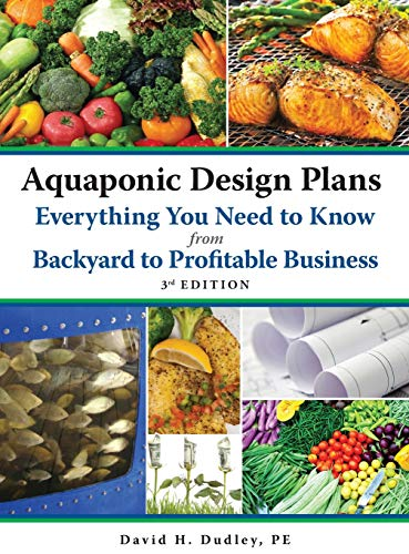 Aquaponic Design Plans, Everything You Need to Know: from Backyard to Profitable Business