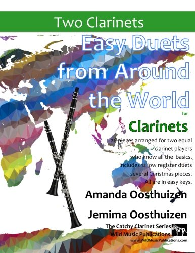 Easy Duets from Around the World for Clarinets: 26 pieces arranged for two equal clarinet players who know the basics. Includes several Christmas ... are below the break. All are in easy keys
