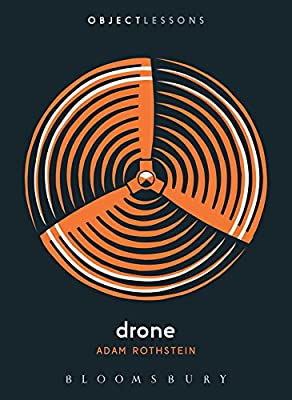 Drone (Object Lessons) from Bloomsbury Academic