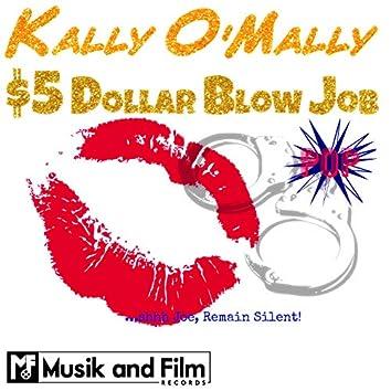 $5 Dollar Blow Job