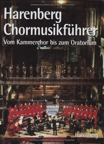 Harenberg, Chormusikführer: Vom Kammerchor bis zum Oratorium
