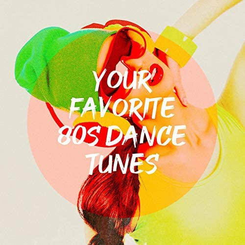 60's 70's 80's 90's Hits, 80s Forever, 80's Pop