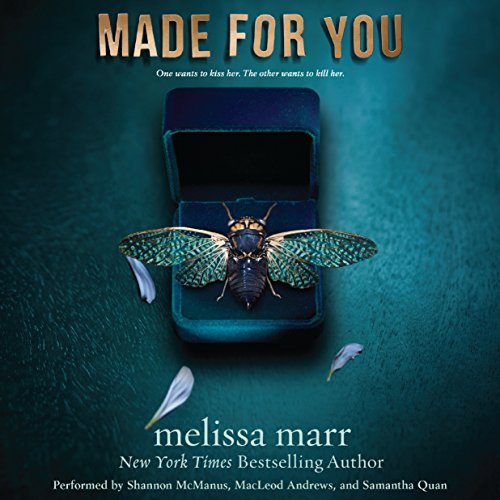 Made for You                    By:                                                                                                                                 Melissa Marr                               Narrated by:                                                                                                                                 Shannon McManus,                                                                                        MacLeod Andrews,                                                                                        Samantha Quan                      Length: 8 hrs and 54 mins     7 ratings     Overall 4.1