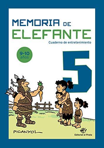Memoria de elefante 5 - Cuaderno infantil: Cuadernillo para niños de 9 y 10 años: quinto de primaria: Cuadernillo de actividades (cuadernos de actividades)