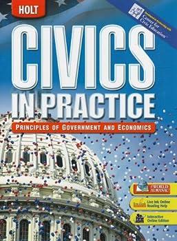 Civics in Practice  Principles of Government & Economics  Student Edition 2007