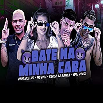 Bate na Minha Cara (feat. Mc Bibi)