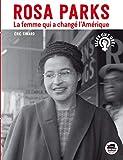 Rosa Parks, la femme qui a changé l'Amérique - nouvelle édition