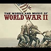 Words & Music of World War II