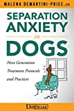 Separation Anxiety in Dogs: Next Generation Treatment Protocols and Practices (English Edition)