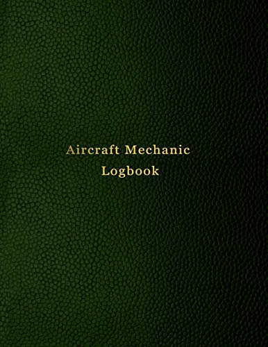 Aircraft Mechanic Logbook: AMT technician log book for airplane and helicopter repairs and Maintenance | Green leather print design
