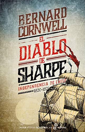 El diablo de sharpe: Independencia de Chile (1820-1821) (Narrativas Histricas)