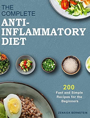Compare Textbook Prices for The Complete Anti-Inflammatory Diet Cookbook: 200 Fast and Simple Recipes for the Beginners  ISBN 9781802448498 by Bernstein, Zenaida,Cook, Lulu
