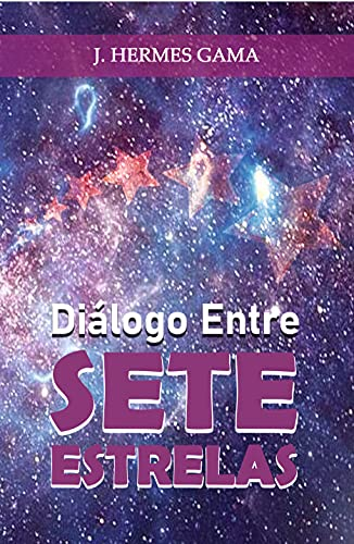 Diálogo Entre Sete Estrelas