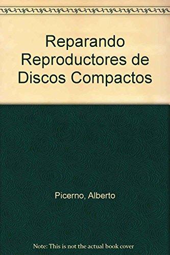 Reparando reproductores de Discos Compactos/ Repairing Compact Disc Reproductors