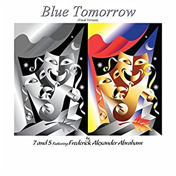 Blue Tomorrow (Vocal Version) [feat.  Frederick Alexander Abraham]