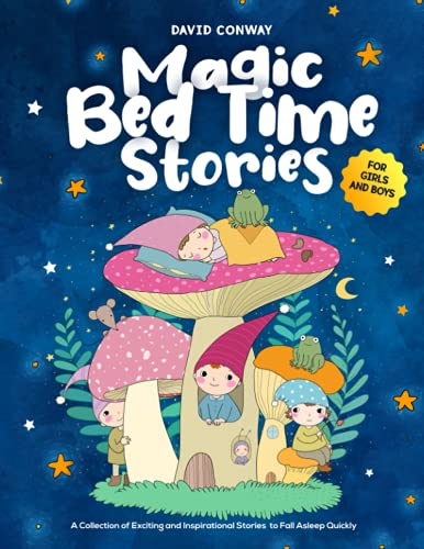Magic Bed Time Stories!: A Collection of Exciting and Inspirational Stories...