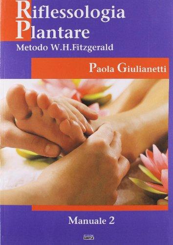 Riflessologia plantare 2. Metodo W. H. Fitzgerald