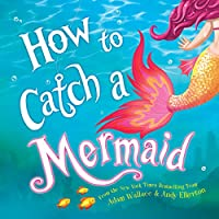 How to Catch a Mermaid Hardcover