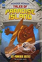 Jet-Powered Justice (Wonder Woman Tales of Paradise Island)