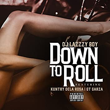Down to Roll