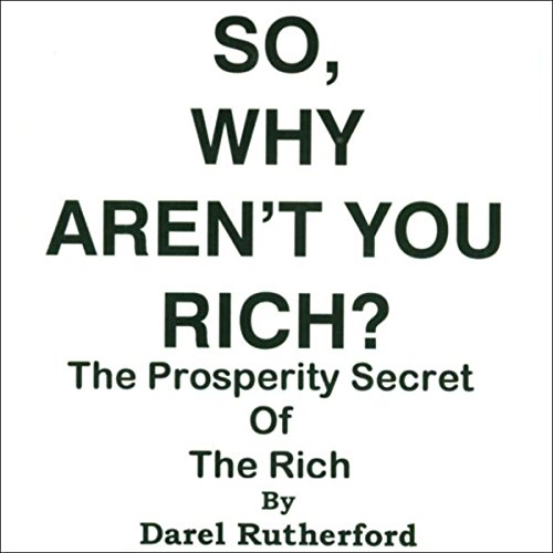 So, Why Aren't You Rich? audiobook cover art