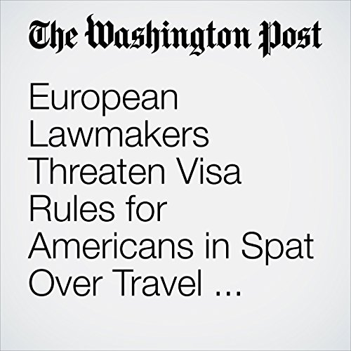 European Lawmakers Threaten Visa Rules for Americans in Spat Over Travel Policies  copertina