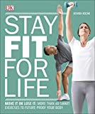 Stay Fit For Life: Move It or Lose It: More than 60 Smart Exercises to Future-Proof your Body (English Edition)