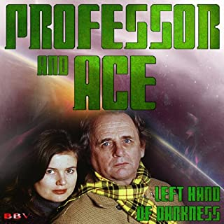 Professor & Ace: Left Hand of Darkness                   By:                                                                                                                                 Mark Duncan                               Narrated by:                                                                                                                                 Sylvester McCoy,                                                                                        Sophie Aldred                      Length: 1 hr and 9 mins     1 rating     Overall 4.0